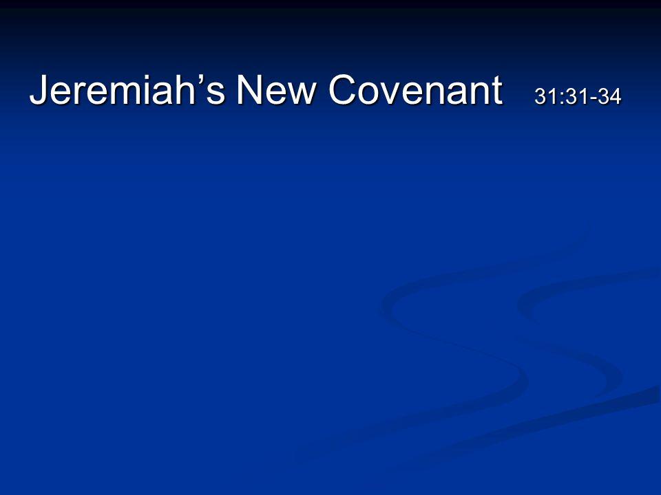 Jeremiah's New Covenant 31:31-34