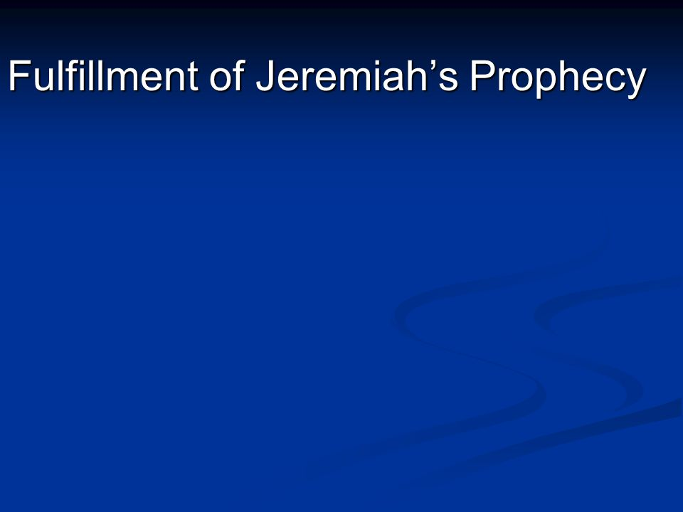 Fulfillment of Jeremiah's Prophecy