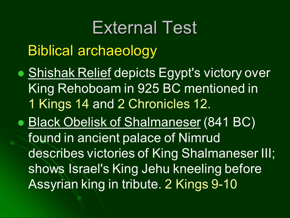External Test Shishak Relief depicts Egypt's victory over King Rehoboam in 925 BC mentioned in 1 Kings 14 and 2 Chronicles 12. Black Obelisk of Shalma