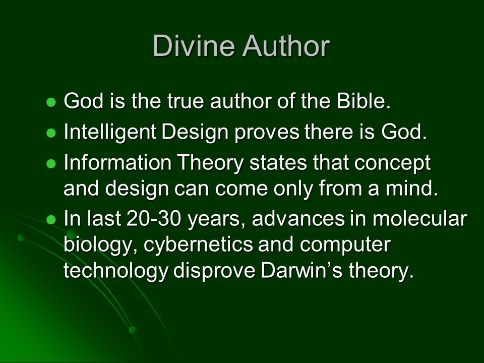 Divine Author God is the true author of the Bible.