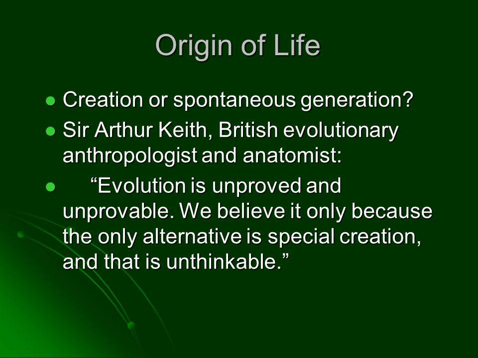 Origin of Life Creation or spontaneous generation.