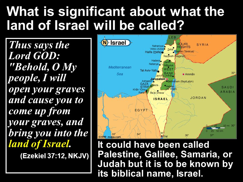 What is significant about what the land of Israel will be called.