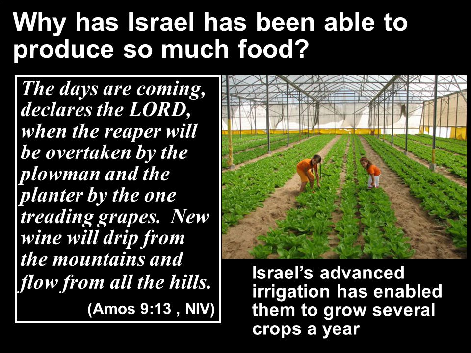 Why has Israel has been able to produce so much food.
