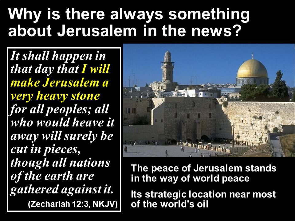 Why is there always something about Jerusalem in the news.