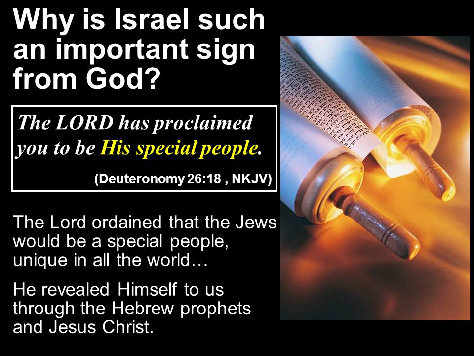 Why is Israel such an important sign from God.