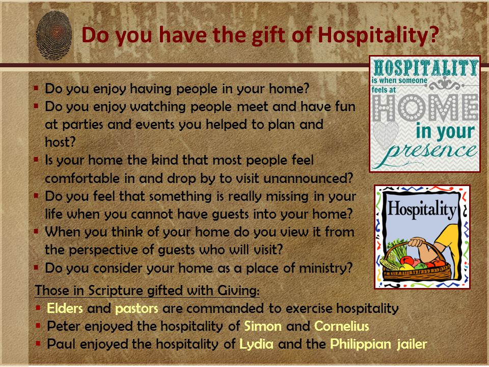 Do you have the gift of Hospitality.  Do you enjoy having people in your home.