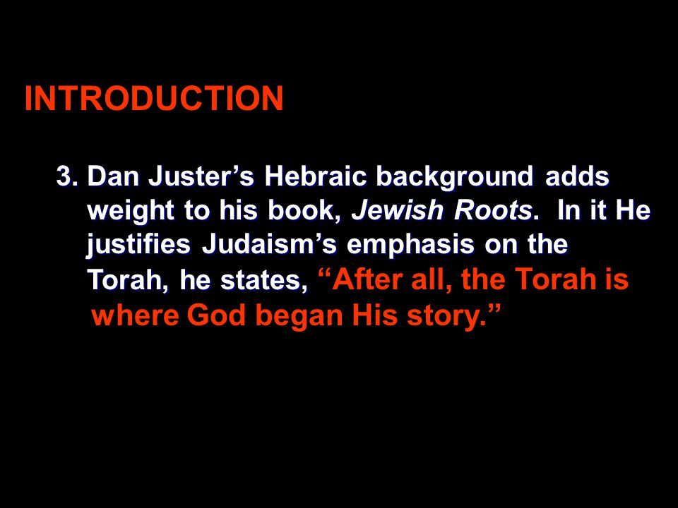 INTRODUCTION 3. Dan Juster's Hebraic background adds 3.