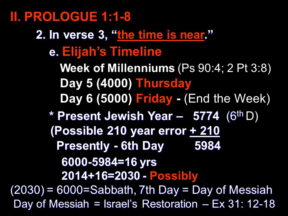 II. PROLOGUE 1:1-8 2. In verse 3, . 2. In verse 3, the time is near. e.