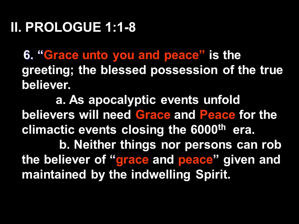 II. PROLOGUE 1:1-8 6. 6.