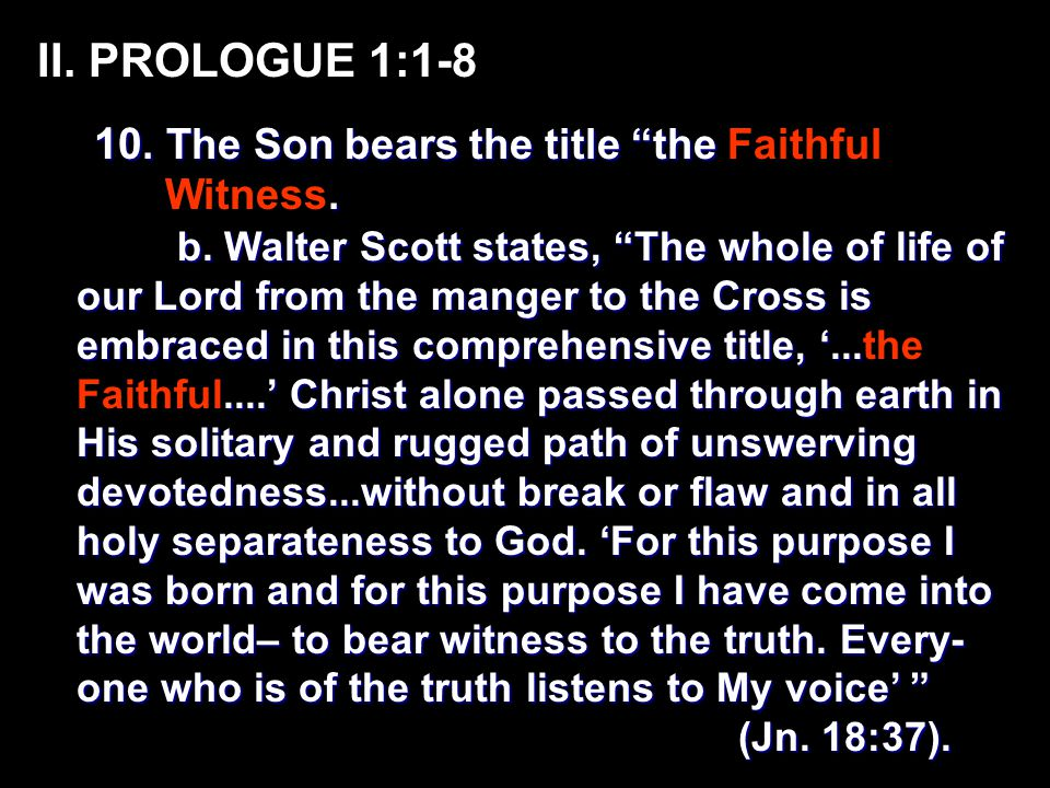 II. PROLOGUE 1:1-8 10. The Son bears the title the 10.