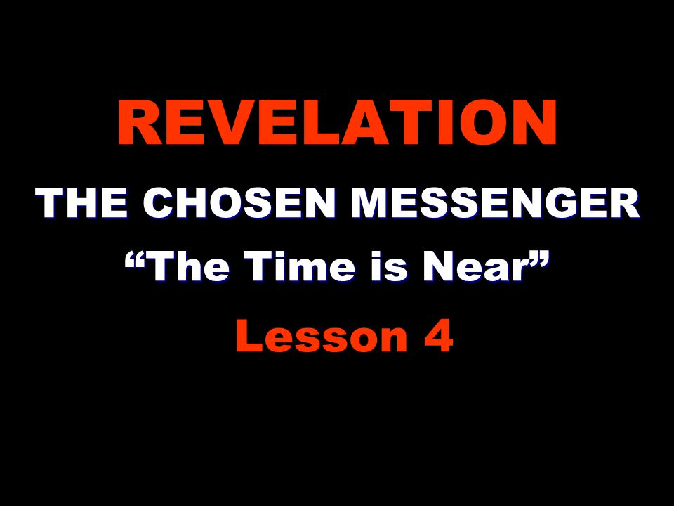 II.PROLOGUE 1:1-8 2. In verse 3, . 2. In verse 3, the time is near. e.