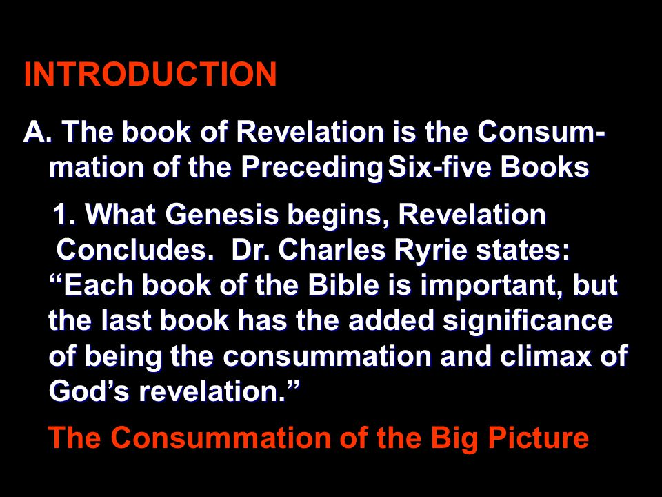 INTRODUCTION A. The book of Revelation is the Consum- mation of the PrecedingSix-five Books A.