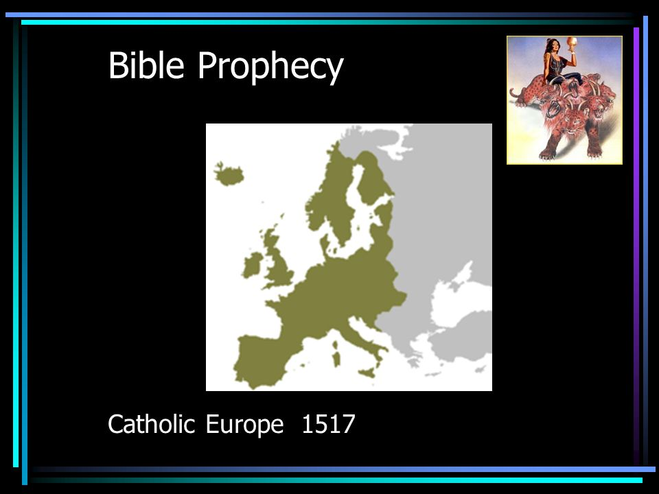 Bible Prophecy Catholic Europe 1517