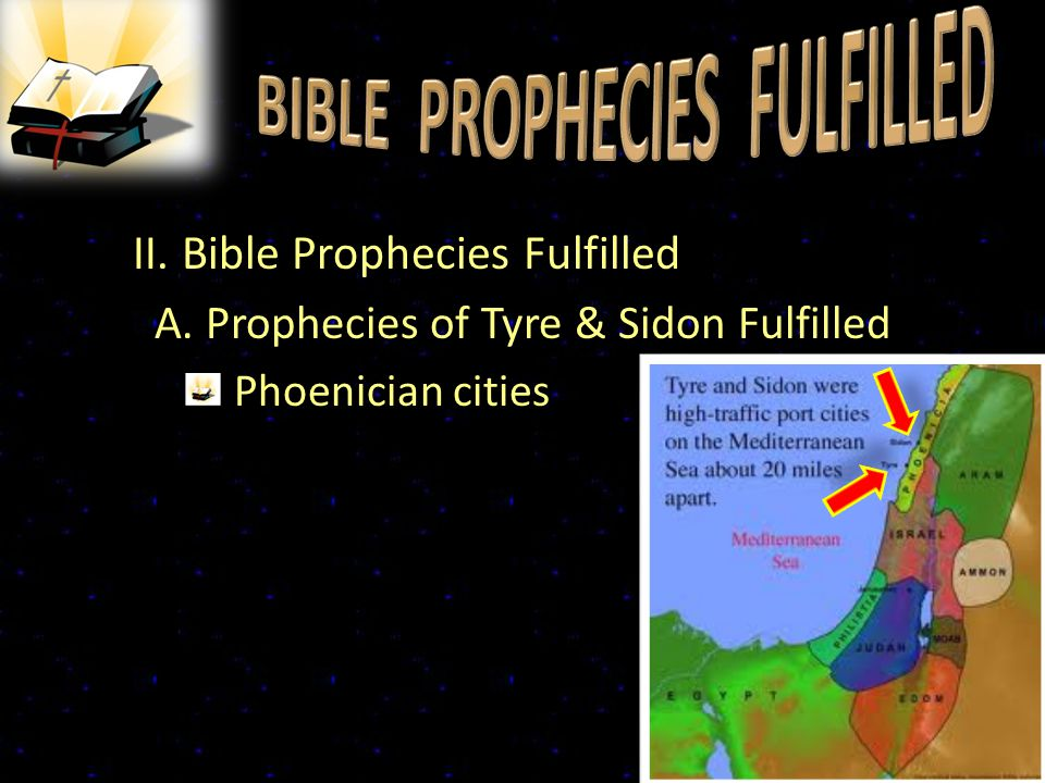 II. Bible Prophecies Fulfilled A. Prophecies of Tyre & Sidon Fulfilled Phoenician cities 13