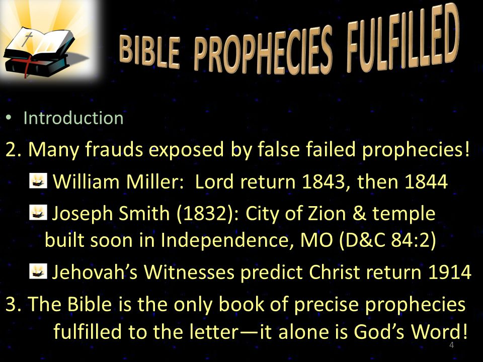 Introduction 2. Many frauds exposed by false failed prophecies.