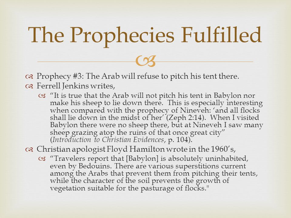   Prophecy #3: The Arab will refuse to pitch his tent there.
