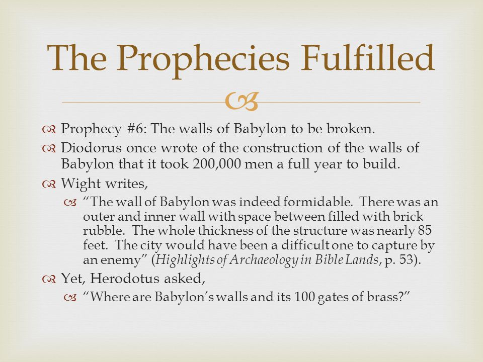   Prophecy #6: The walls of Babylon to be broken.