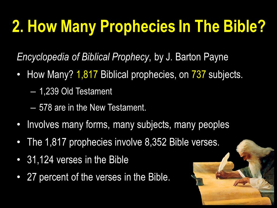 2. How Many Prophecies In The Bible. Encyclopedia of Biblical Prophecy, by J.