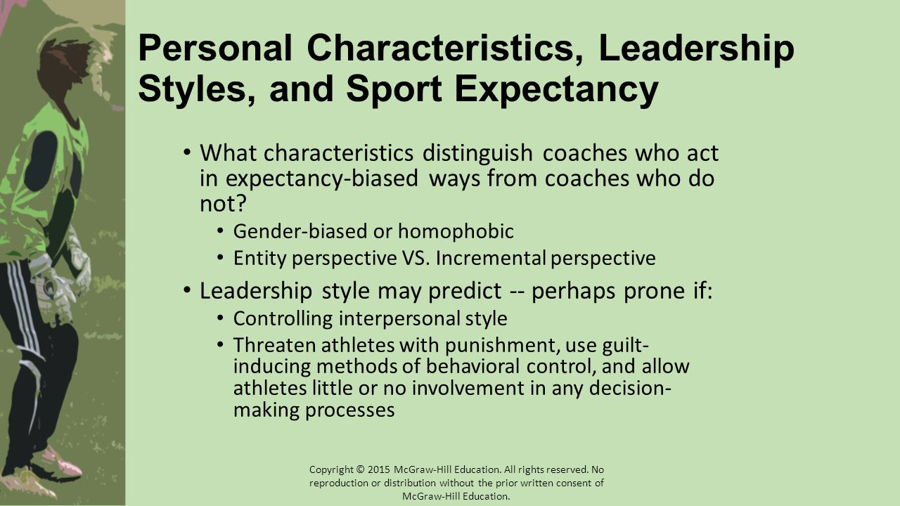 Personal Characteristics, Leadership Styles, and Sport Expectancy What characteristics distinguish coaches who act in expectancy-biased ways from coac