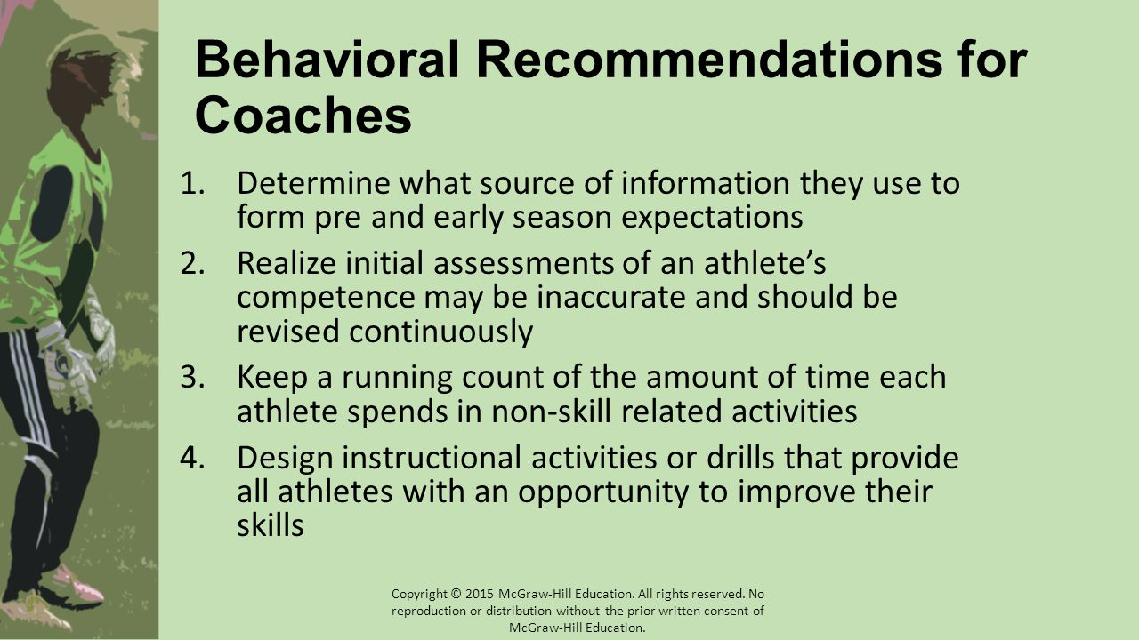 Behavioral Recommendations for Coaches 1.Determine what source of information they use to form pre and early season expectations 2.Realize initial ass