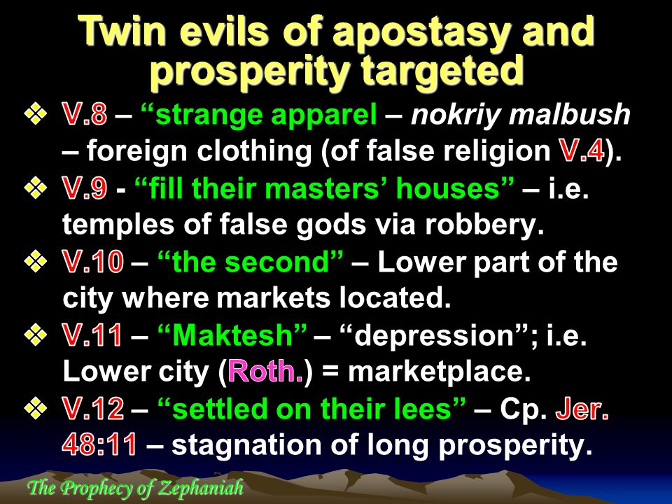 The Prophecy of Zephaniah Twin evils of apostasy and prosperity targeted