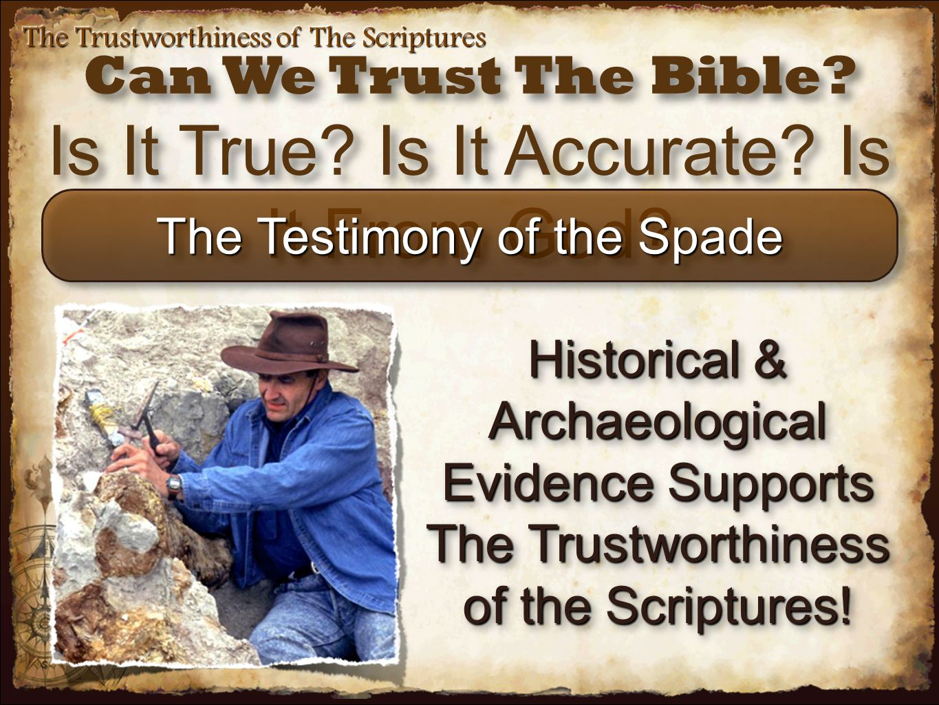 The Trustworthiness of The Scriptures Luke 24:44 (NKJV) 44 Then He said to them, These are the words which I spoke to you while I was still with you, that all things must be fulfilled which were written in the Law of Moses and the Prophets and the Psalms concerning Me. Luke 24:44 (NKJV) 44 Then He said to them, These are the words which I spoke to you while I was still with you, that all things must be fulfilled which were written in the Law of Moses and the Prophets and the Psalms concerning Me. Prophecies Regarding Jesus