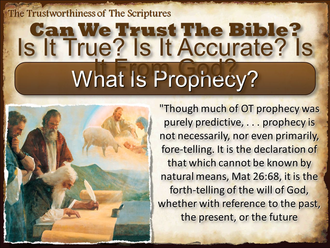 The Trustworthiness of The Scriptures Bible Prophecy Confirms the Divine Origin of Scripture.