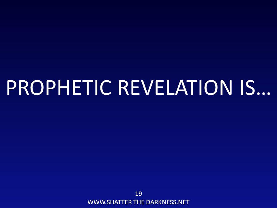19 WWW.SHATTER THE DARKNESS.NET PROPHETIC REVELATION IS…