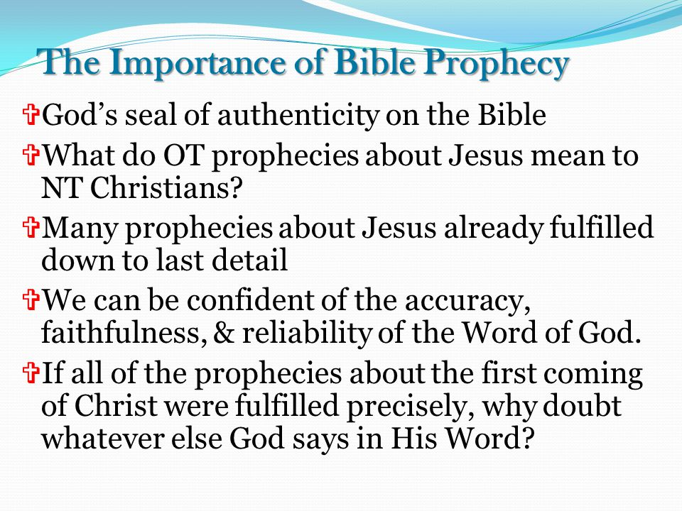  God's seal of authenticity on the Bible  What do OT prophecies about Jesus mean to NT Christians.