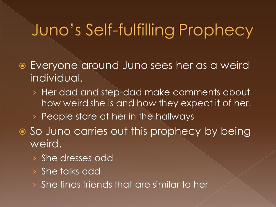  Everyone around Juno sees her as a weird individual.
