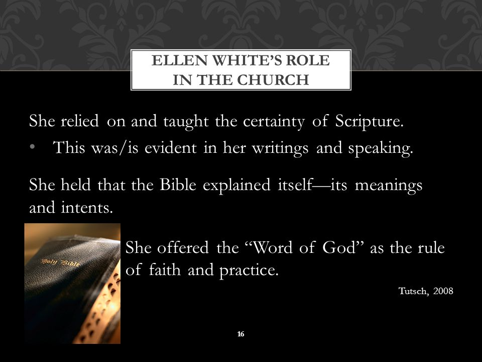 She relied on and taught the certainty of Scripture.