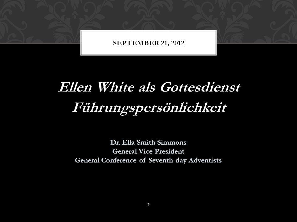 Ellen White als Gottesdienst Führungspersönlichkeit Dr.