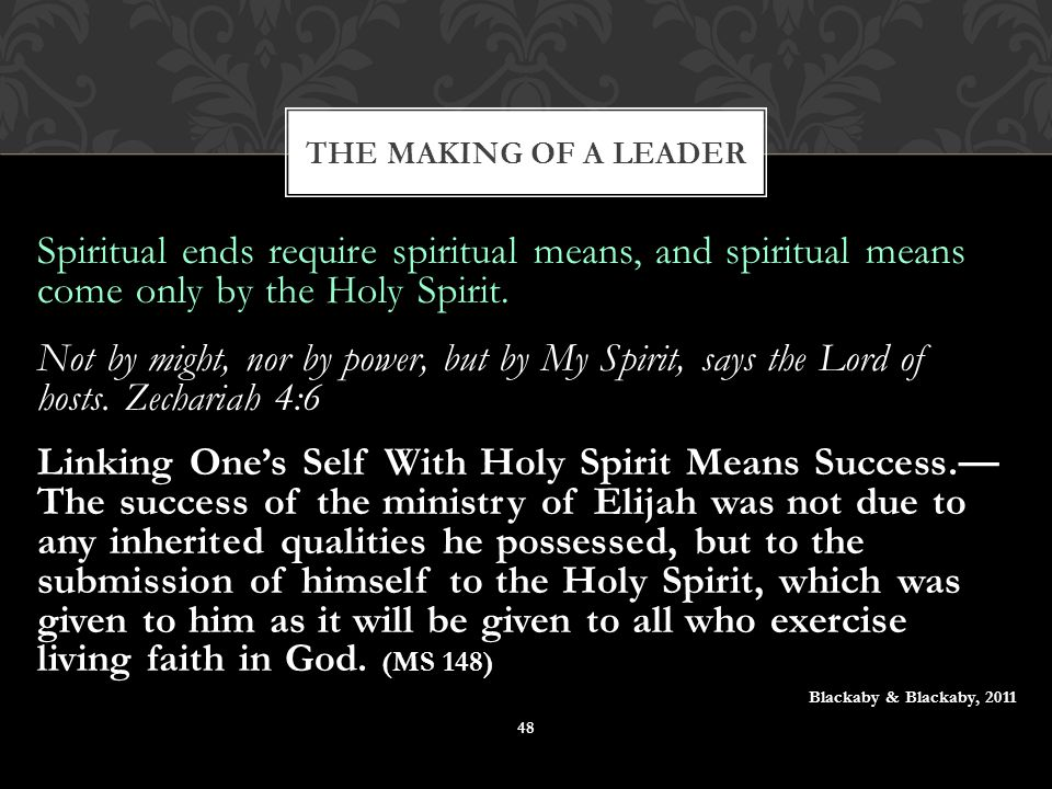 Spiritual ends require spiritual means, and spiritual means come only by the Holy Spirit.