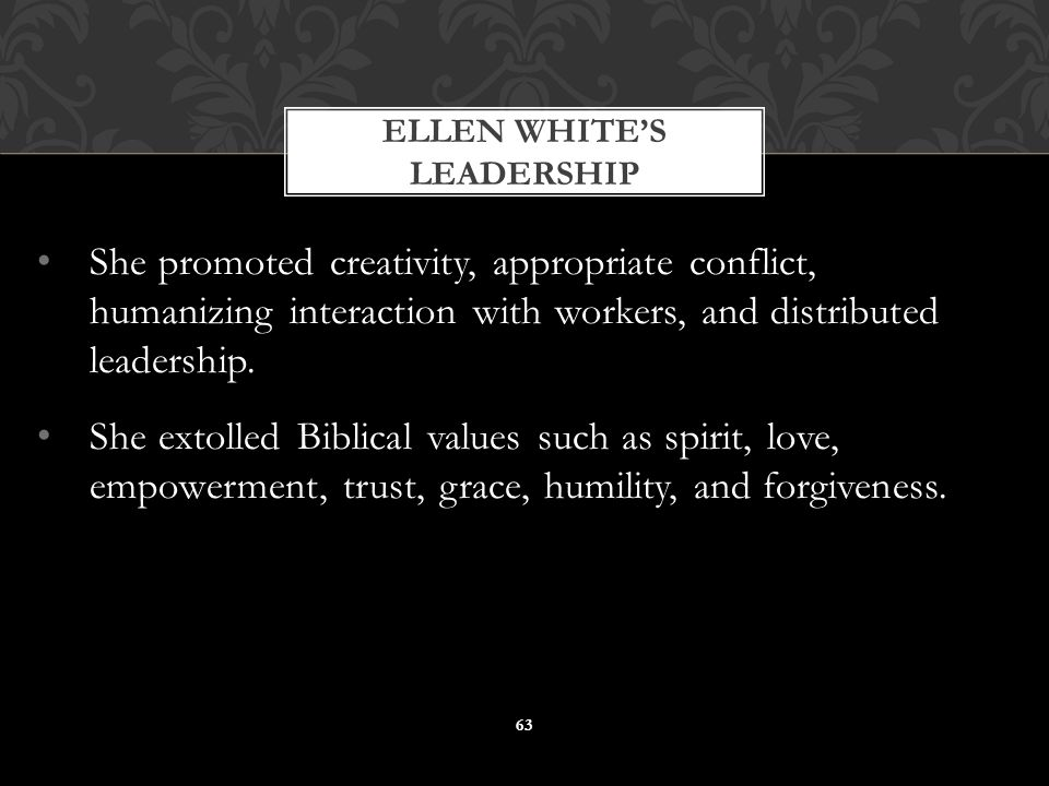 She promoted creativity, appropriate conflict, humanizing interaction with workers, and distributed leadership. She extolled Biblical values such as s