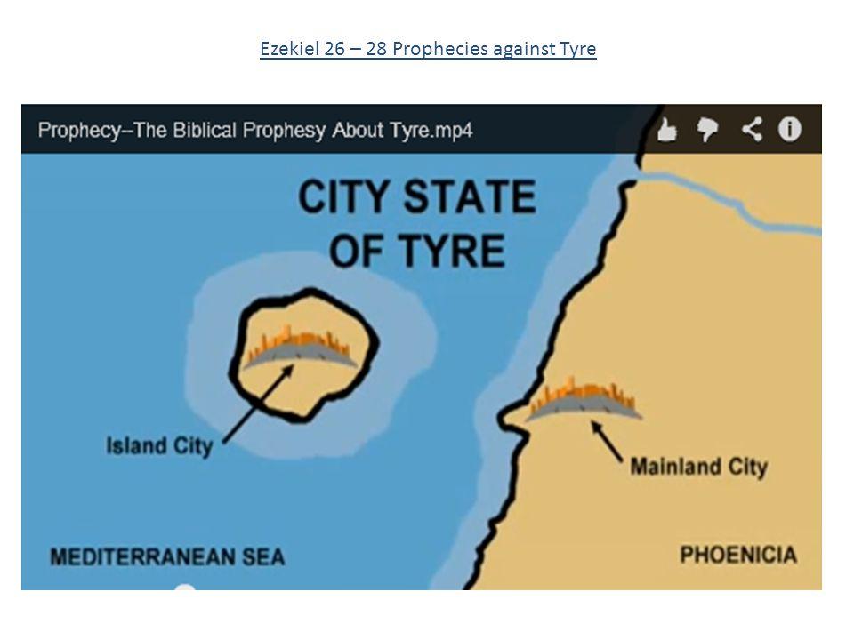 Ezekiel 26 – 28 Prophecies against Tyre