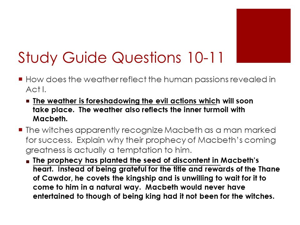 Study Guide Questions 10-11  How does the weather reflect the human passions revealed in Act I.