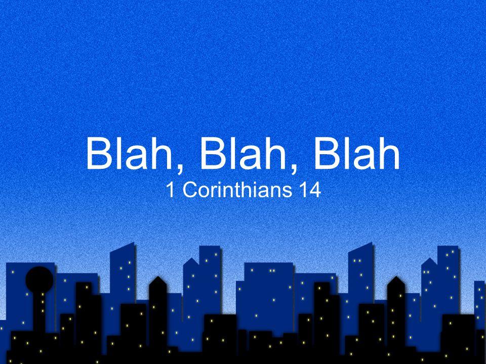 Blah, Blah, Blah 1 Corinthians 14