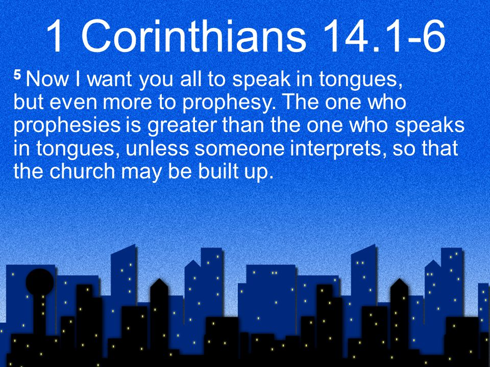 1 Corinthians 14.26-40 28 But if there is no one to interpret, let each of them keep silent in church and speak to himself and to God.