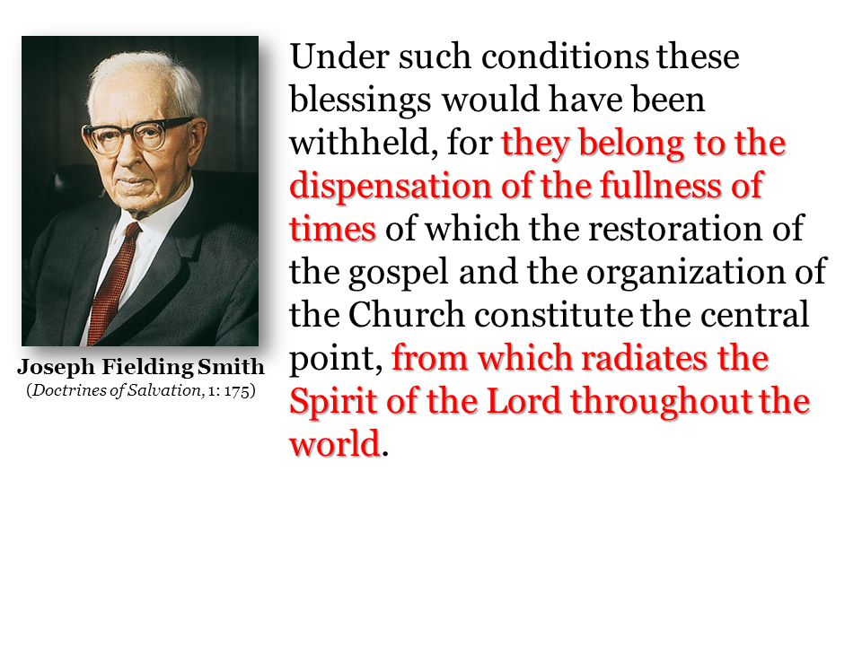 I maintain that had there been no restoration of the gospel, and no organization of the Church of Jesus Christ of Latter-day Saints, there would have