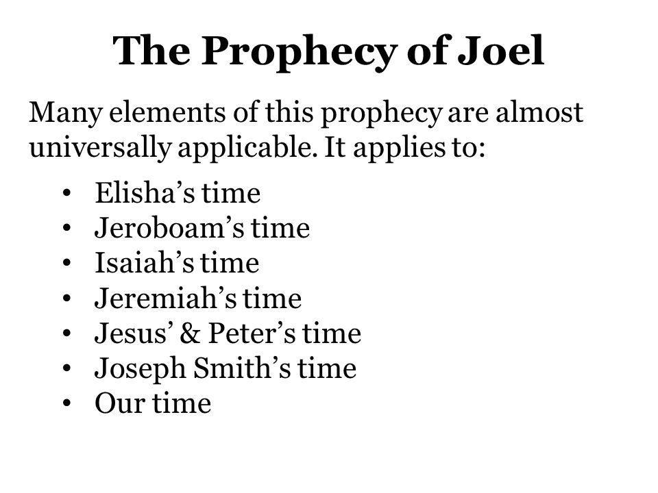 """Who is Joel? What does """"Joel"""" mean? Jehovah is God When did Joel prophecy? He may have lived as early as the time of Elisha (late 800 B.C.s), or as la"""