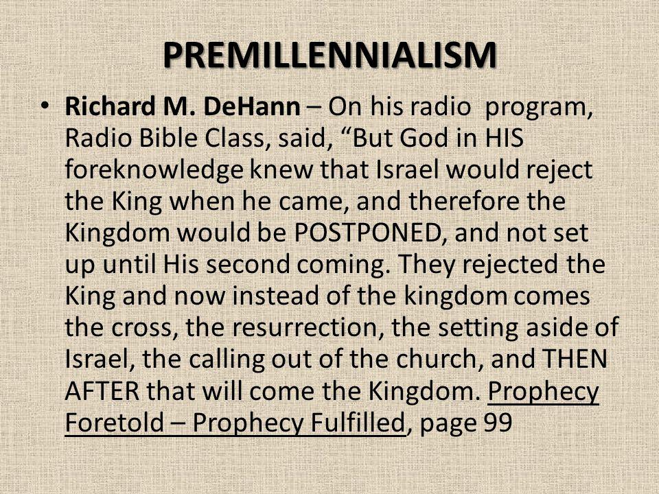 PREMILLENNIALISM Richard M.