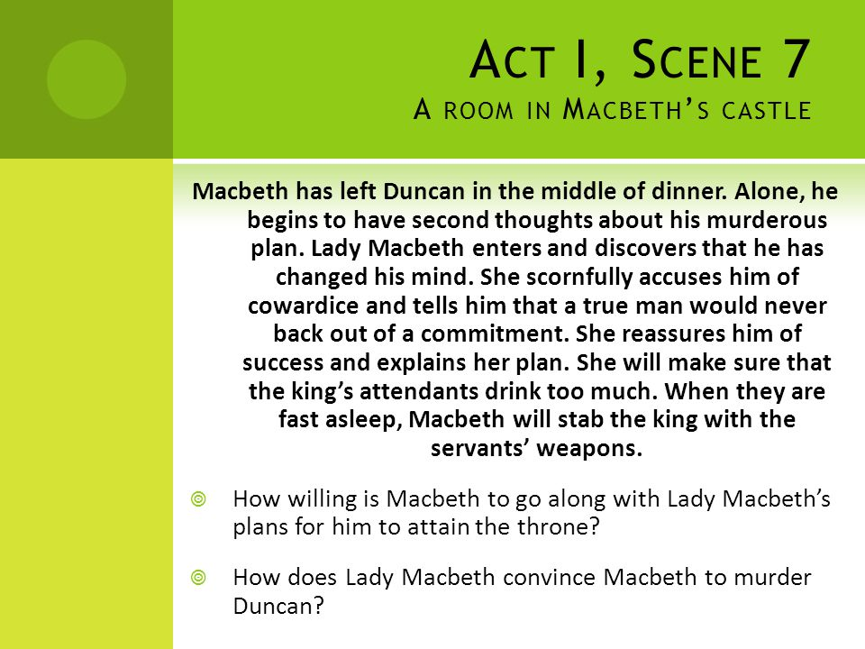 A CT V, S CENE 8 A NOTHER PART OF THE BATTLEFIELD Macduff finally hunts down Macbeth, who is reluctant to fight because he has already killed too many Macduffs.