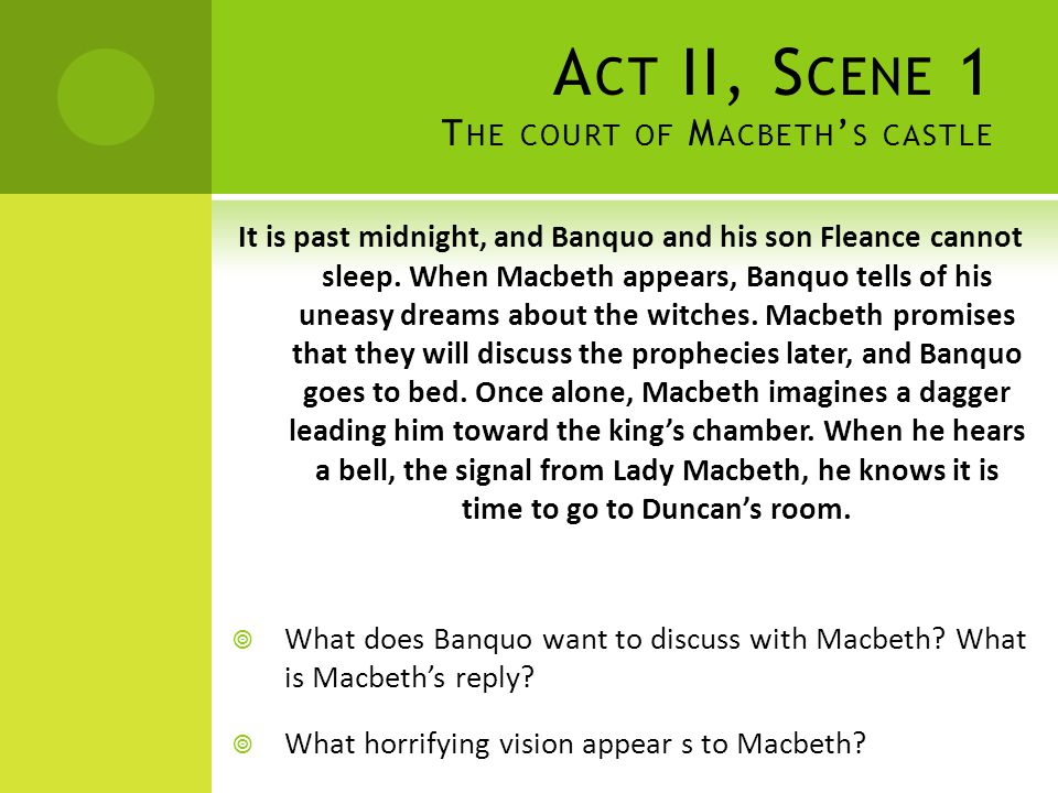 A CT IV, S CENE 2 M ACDUFF ' S CASTLE AT F IFE Ross visits Lady Macduff to assure her of her husband's wisdom and courage.