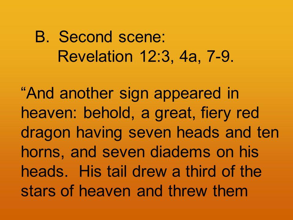 B.Second scene: Revelation 12:3, 4a, 7-9.