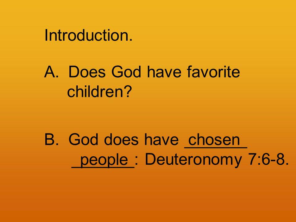 Introduction. A.Does God have favorite children.