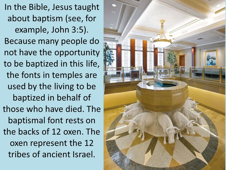 In the Bible, Jesus taught about baptism (see, for example, John 3:5).