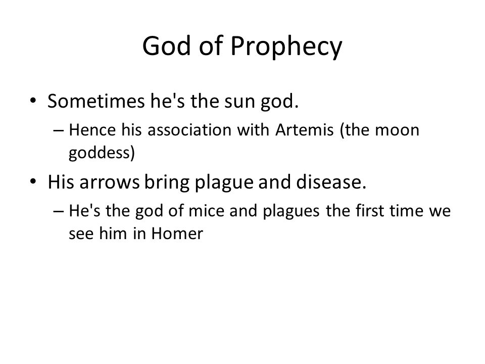 God of Prophecy Sometimes he s the sun god.