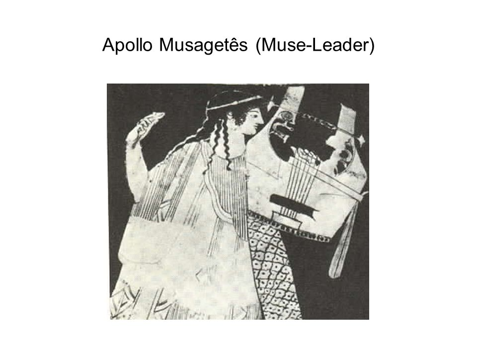 Apollo Musagetês (Muse-Leader)