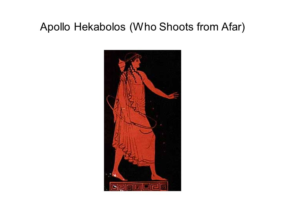 Apollo Hekabolos (Who Shoots from Afar)