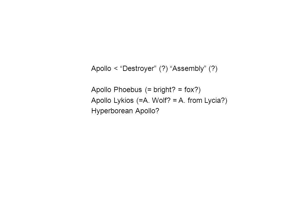 Apollo < Destroyer ( ) Assembly ( ) Apollo Phoebus (= bright.